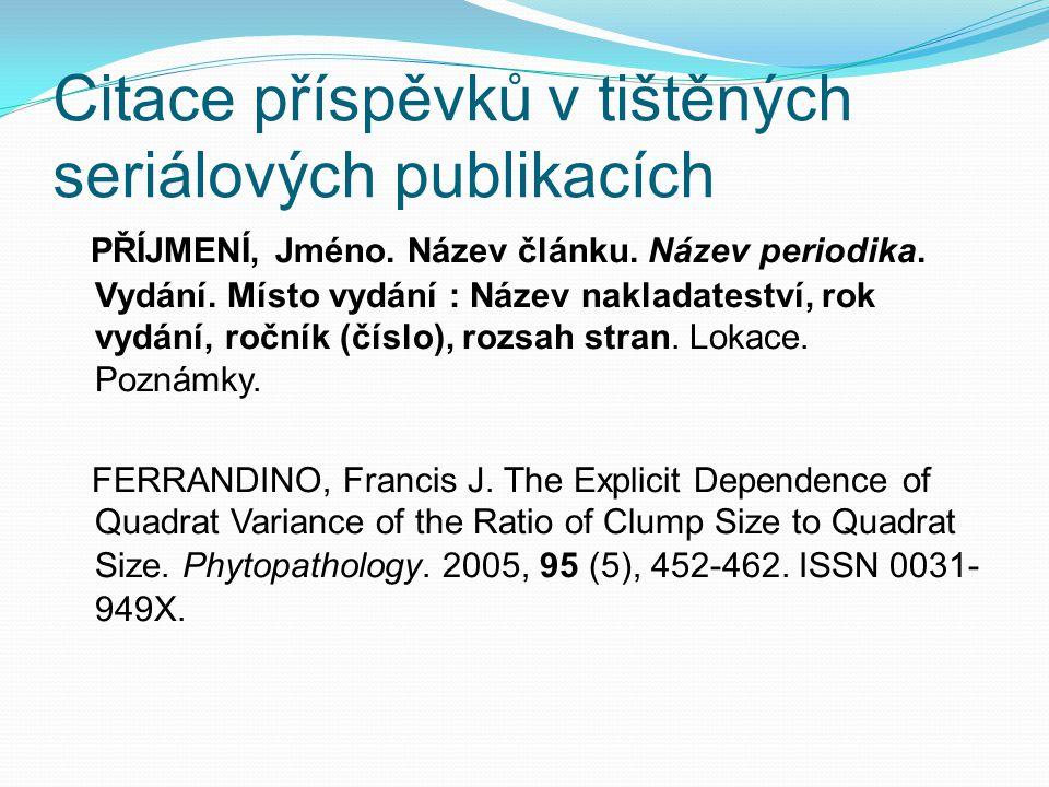 Citace příspěvků v tištěných seriálových publikacích PŘÍJMENÍ, Jméno.