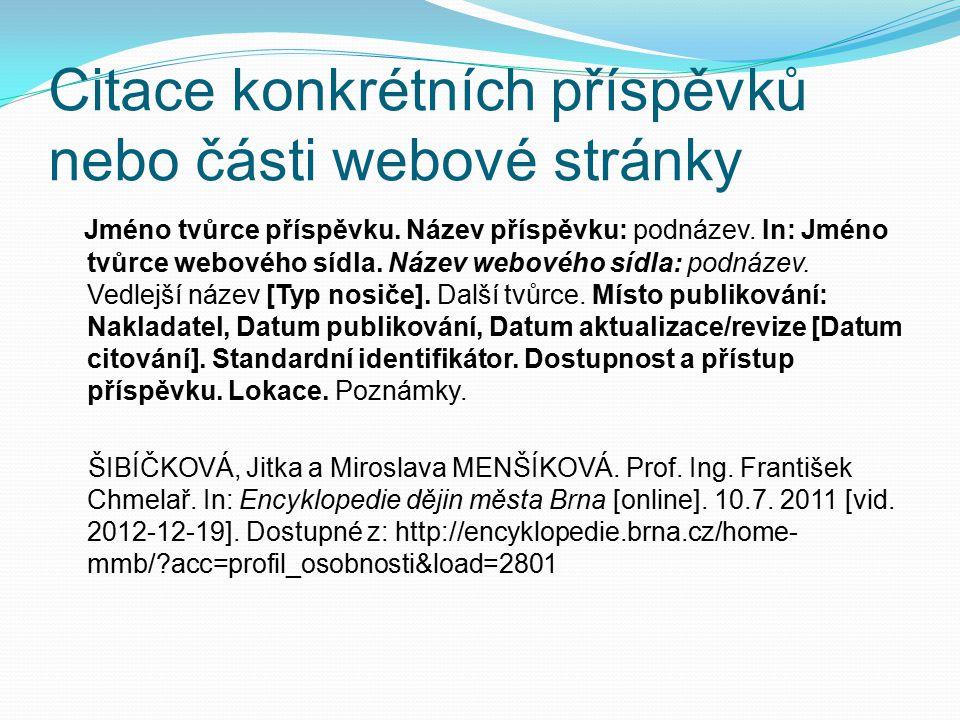 Citace konkrétních příspěvků nebo části webové stránky Jméno tvůrce příspěvku.