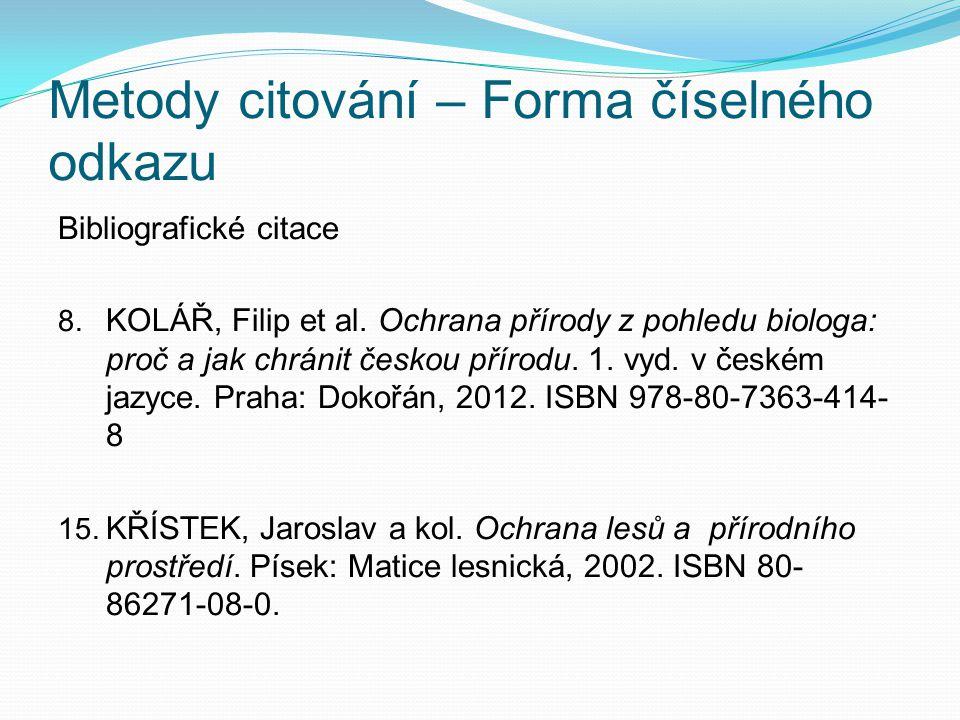 Metody citování – Forma číselného odkazu Bibliografické citace 8.