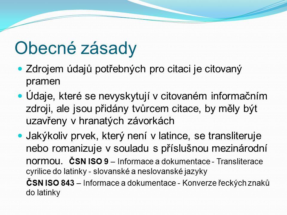Bibliografické citace specifických dokumentů www.mendelu.cz  Služby pro studenty a zaměstnance  Informační centrum a Ústřední knihovna (ICUK)  Informační výchova  Různé