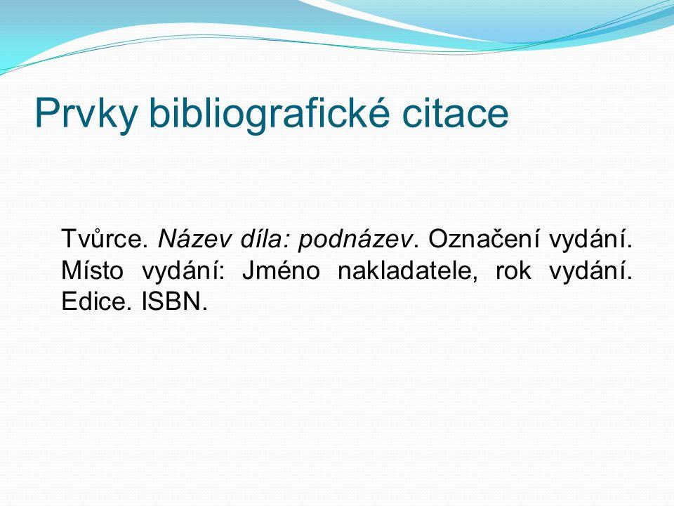 Metody citování - Harvardský systém Bibliografické citace 1.