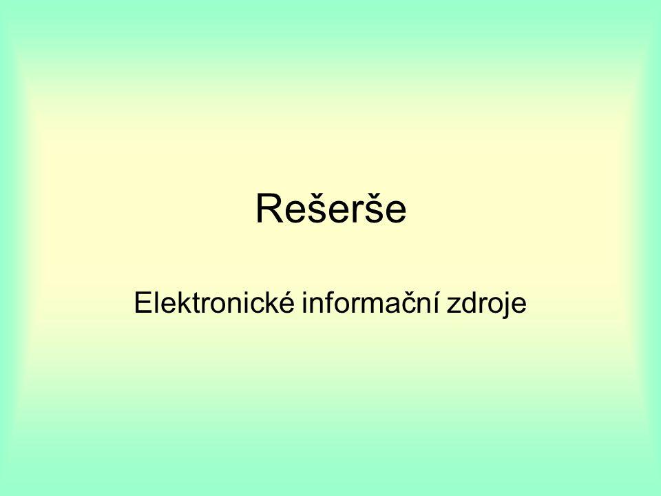 Rešerše Elektronické informační zdroje