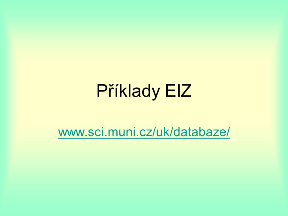 Příklady EIZ www.sci.muni.cz/uk/databaze/