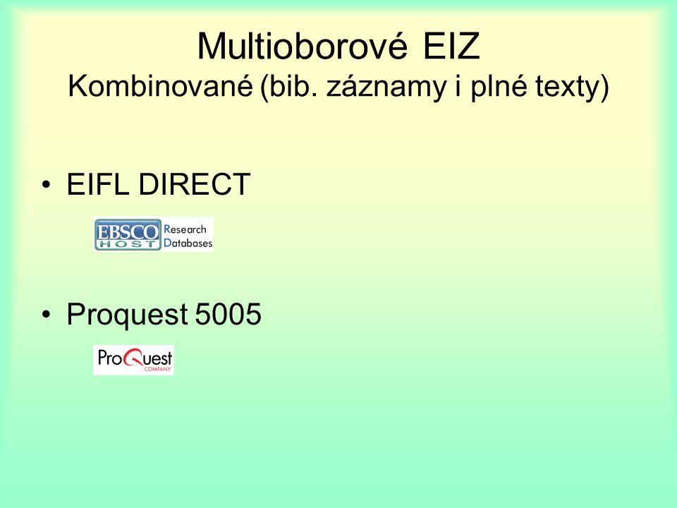 Multioborové EIZ Kombinované (bib. záznamy i plné texty) EIFL DIRECT Proquest 5005