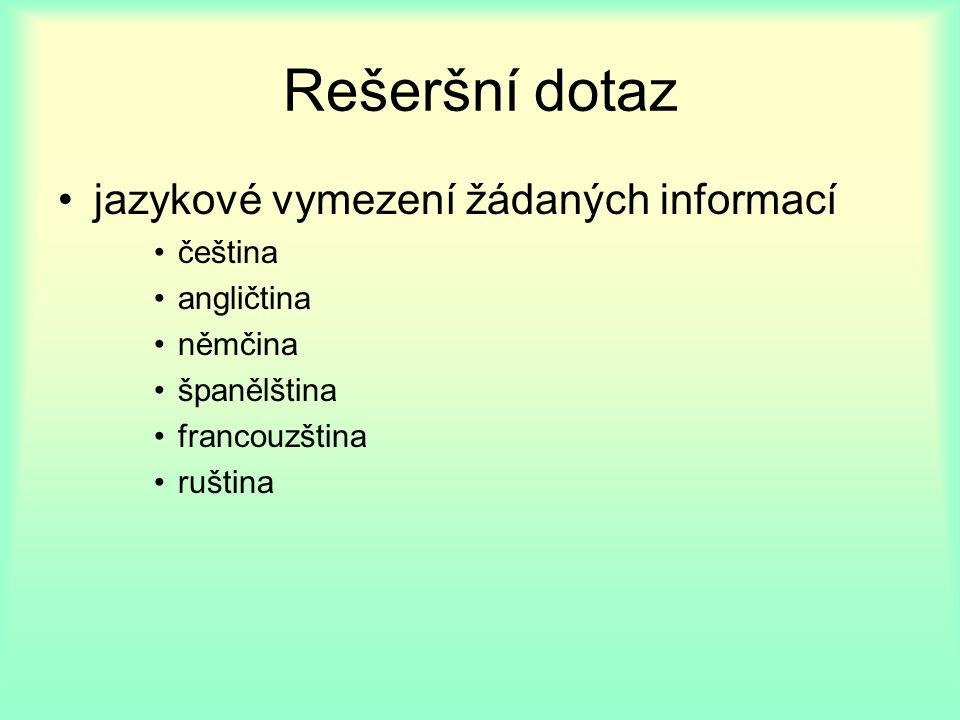 Rešeršní dotaz jazykové vymezení žádaných informací čeština angličtina němčina španělština francouzština ruština