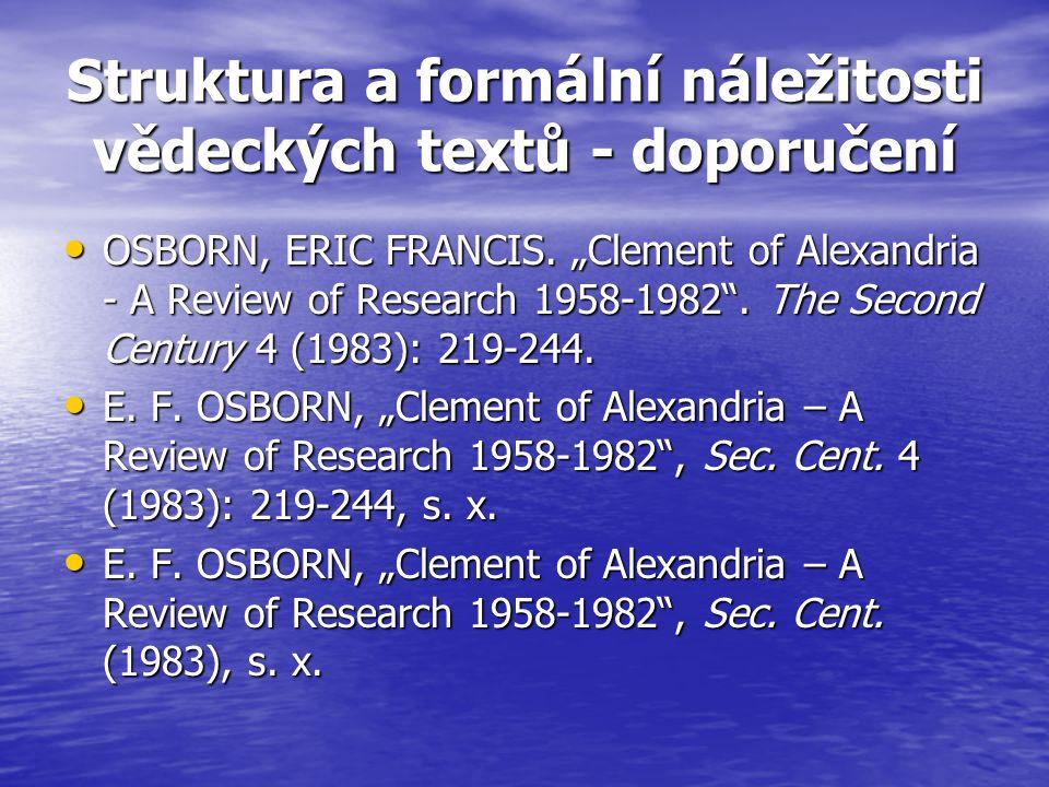 Struktura a formální náležitosti vědeckých textů - doporučení OSBORN, ERIC FRANCIS.