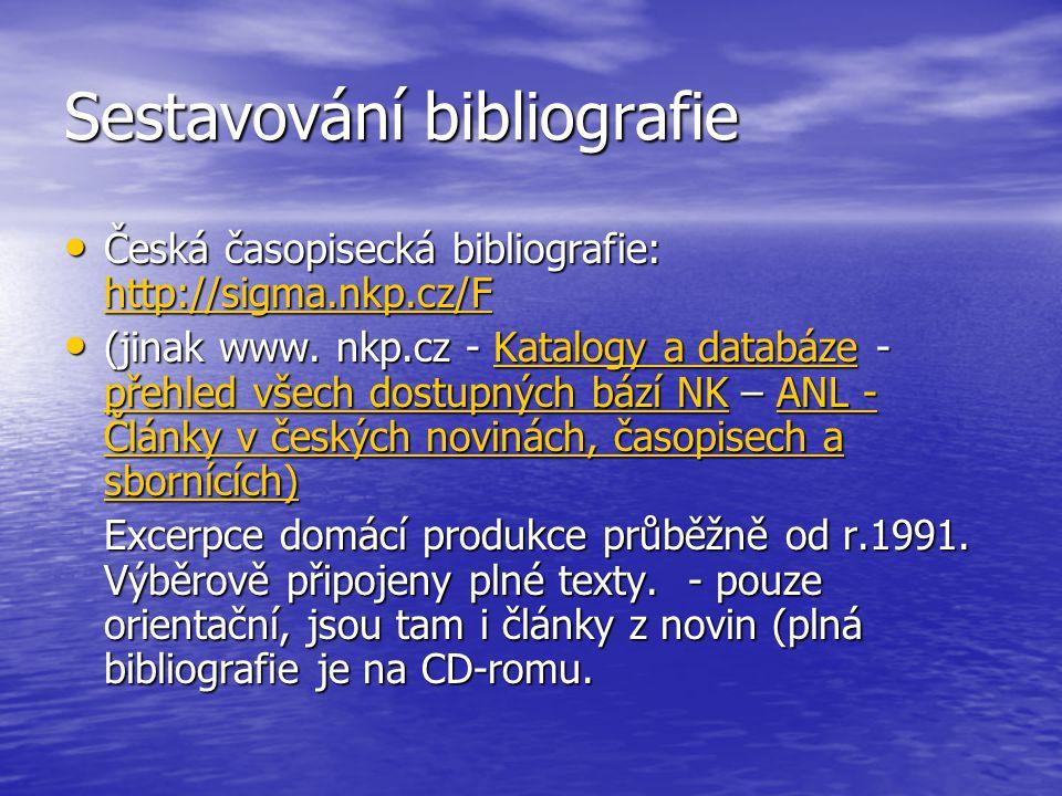 Sestavování bibliografie JSTOR JSTOR – www.fhs.cuni.cz – odkazy – brána k informacím – JSTOR www.fhs.cuni.cz – Obsahuje jen některé obory, a z nich pouze některé (vesměs nejrenomovanější) časopisy.