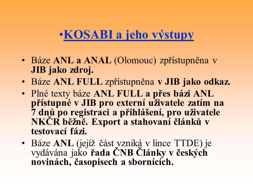 KOSABI a jeho výstupy Báze ANL a ANAL (Olomouc) zpřístupněna v JIB jako zdroj.