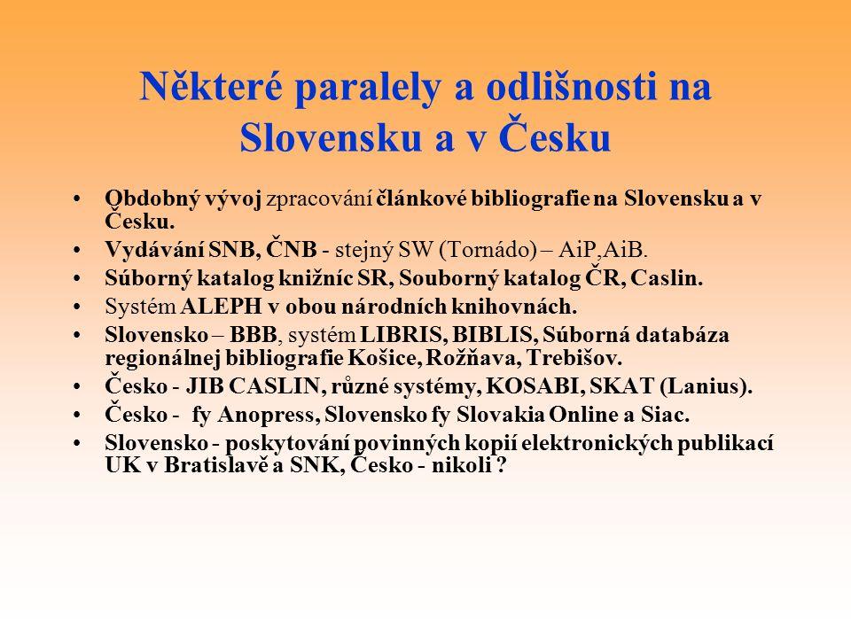 Některé paralely a odlišnosti na Slovensku a v Česku Obdobný vývoj zpracování článkové bibliografie na Slovensku a v Česku.