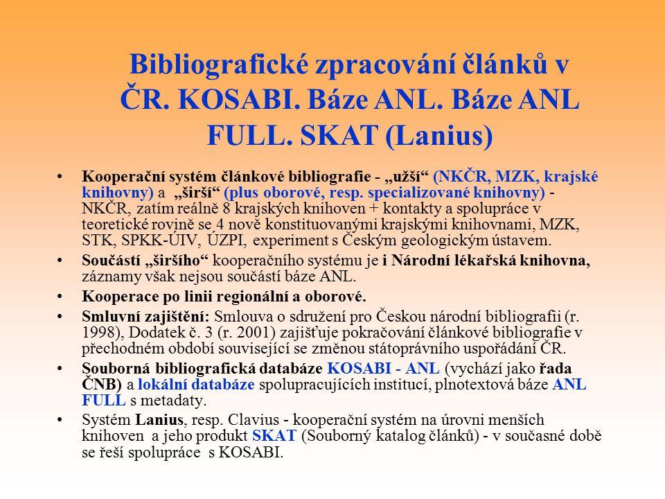 """Kooperační systém článkové bibliografie - """"užší (NKČR, MZK, krajské knihovny) a """"širší (plus oborové, resp."""