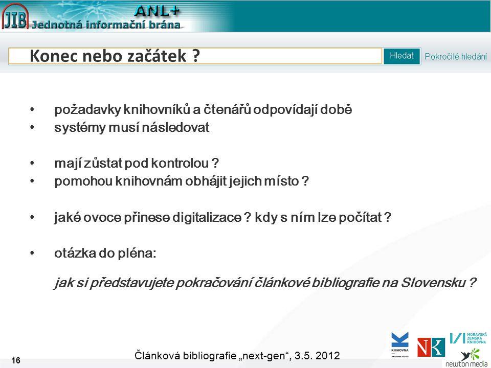 """16 Článková bibliografie """"next-gen , 3.5. 2012 Konec nebo začátek ."""