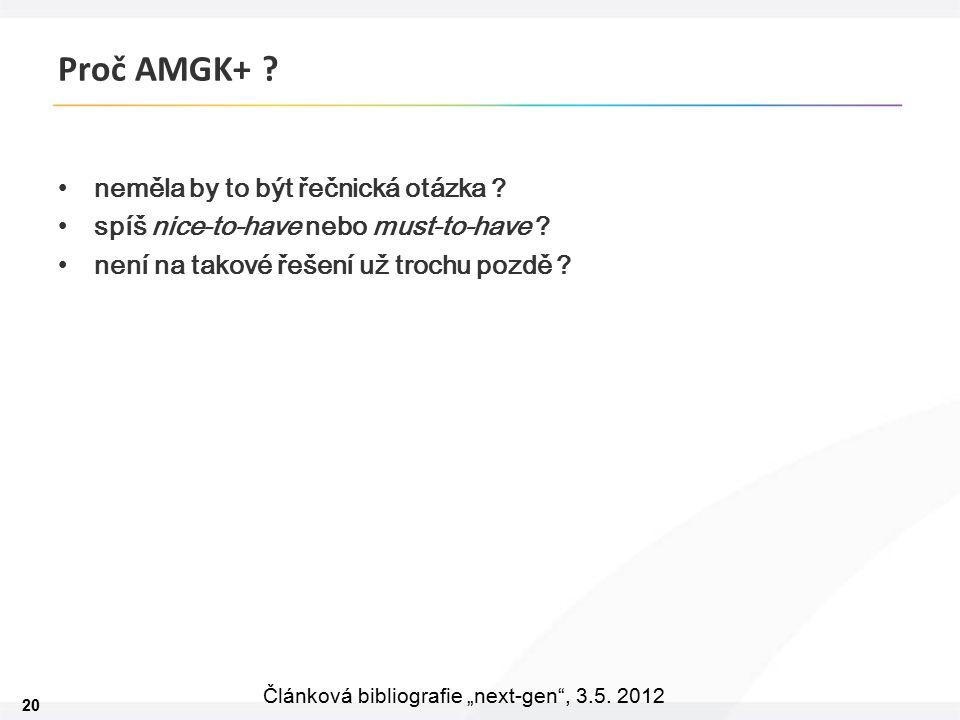 """20 Článková bibliografie """"next-gen , 3.5. 2012 Proč AMGK+ ."""