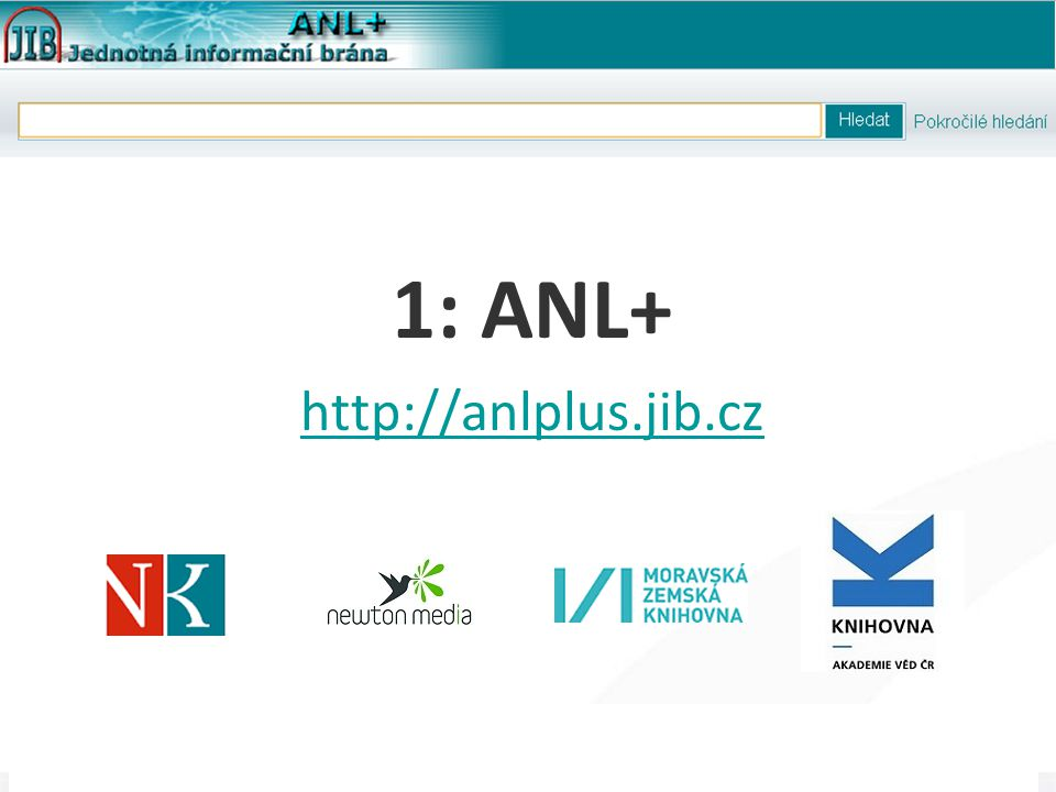 "3 Článková bibliografie ""next-gen , 3. 5. 2012 1: ANL+ http://anlplus.jib.cz"