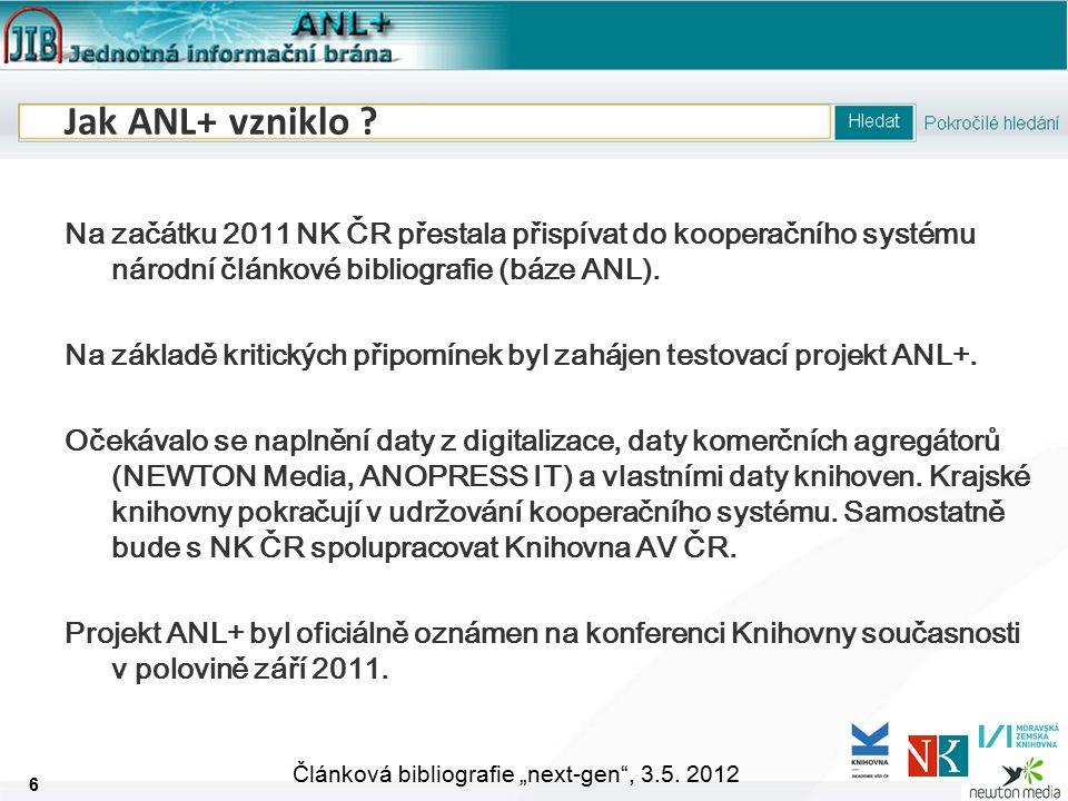 """7 Článková bibliografie """"next-gen , 3.5. 2012 Kde se nachází ANL+ nyní ."""