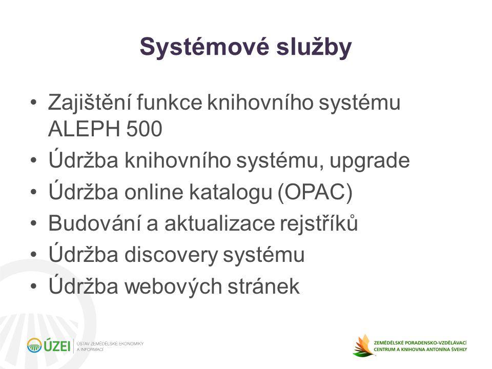 Systémové služby Zajištění funkce knihovního systému ALEPH 500 Údržba knihovního systému, upgrade Údržba online katalogu (OPAC) Budování a aktualizace rejstříků Údržba discovery systému Údržba webových stránek