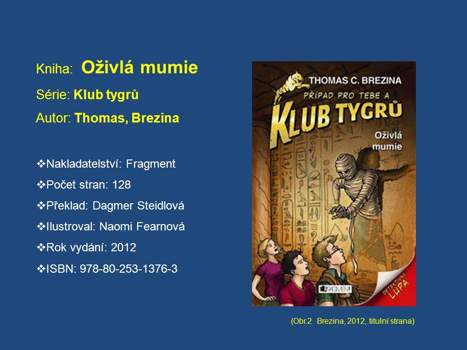 Obsah: Kniha s názvem Oživlá mumie je již několikátým dobrodružstvím party dětí, která si říká Klub tygrů.