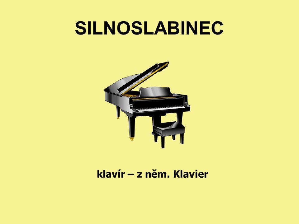 SILNOSLABINEC klavír – z něm. Klavier