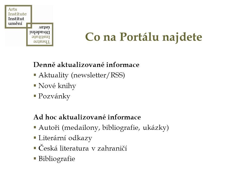 Co na Portálu najdete Denně aktualizované informace  Aktuality (newsletter/RSS)  Nové knihy  Pozvánky Ad hoc aktualizované informace  Autoři (meda