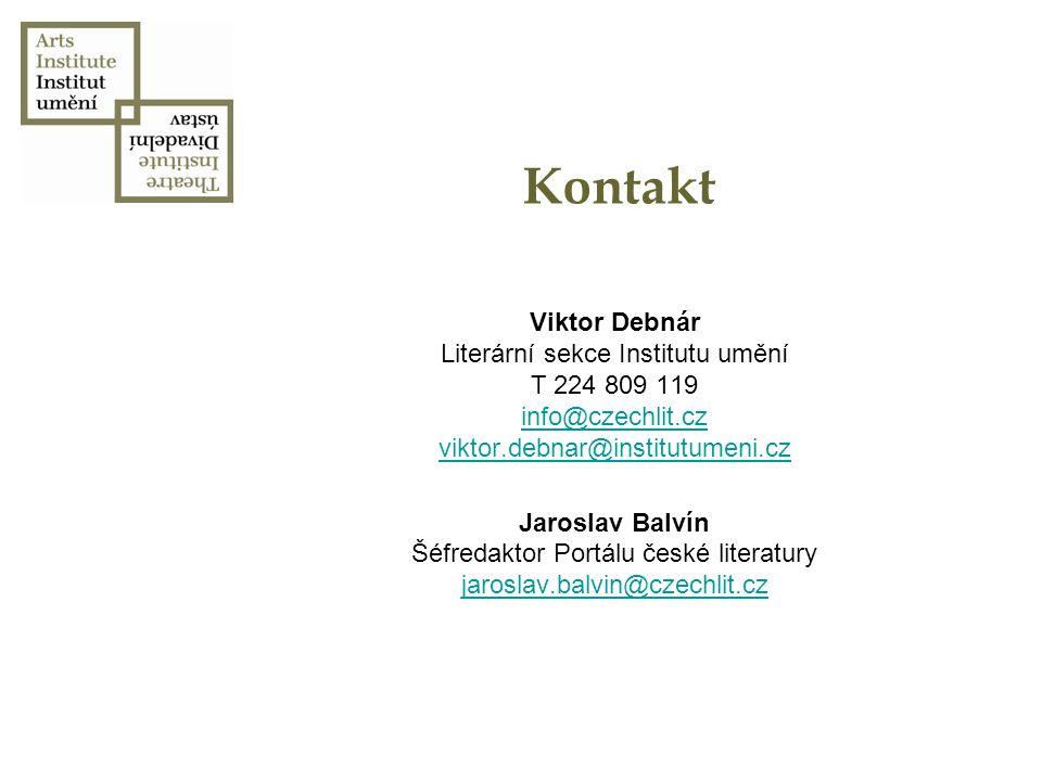 Kontakt Viktor Debnár Literární sekce Institutu umění T 224 809 119 info@czechlit.cz viktor.debnar@institutumeni.cz info@czechlit.cz viktor.debnar@ins