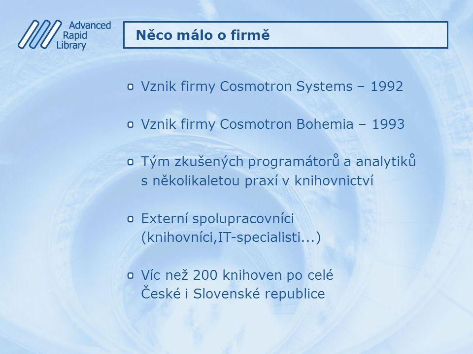 Vznik firmy Cosmotron Systems – 1992 Vznik firmy Cosmotron Bohemia – 1993 Tým zkušených programátorů a analytiků s několikaletou praxí v knihovnictví