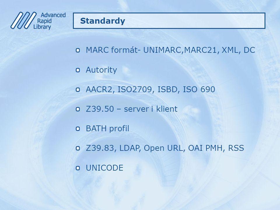 MARC formát- UNIMARC,MARC21, XML, DC Autority AACR2, ISO2709, ISBD, ISO 690 Z39.50 – server i klient BATH profil Z39.83, LDAP, Open URL, OAI PMH, RSS
