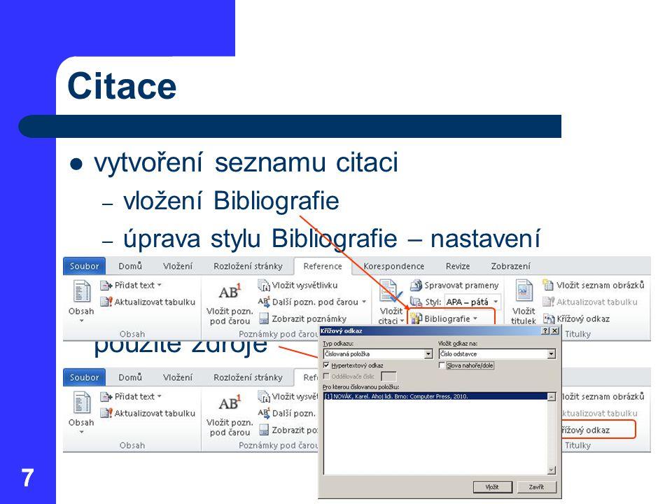 88 Titulky objektů označují pořadí jednotlivých objektů určitého typu v dokumentu umožňují vygenerovat seznam objektů zde dopsat název objektu (obrázku, tabulky, …) zde vybrat typ objektu (obrázek, tabulka, …)