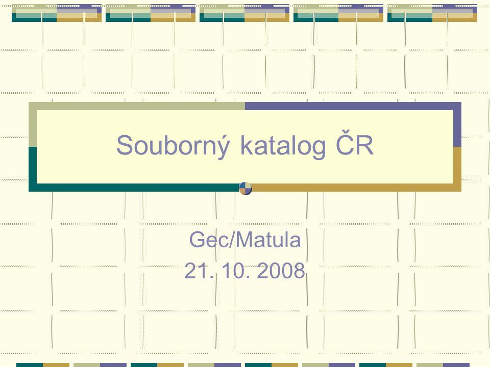 Souborný katalog ČR Gec/Matula 21. 10. 2008