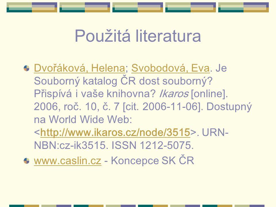 Použitá literatura Dvořáková, HelenaDvořáková, Helena; Svobodová, Eva.