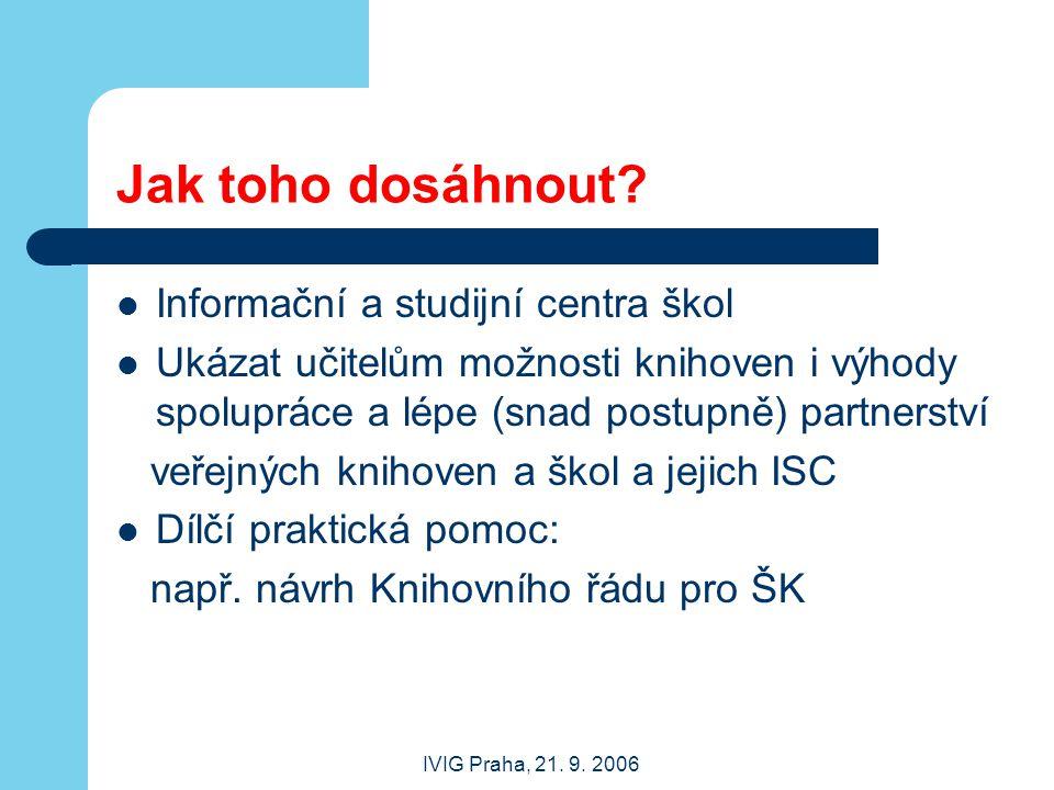 IVIG Praha, 21.9. 2006 Jak toho dosáhnout.