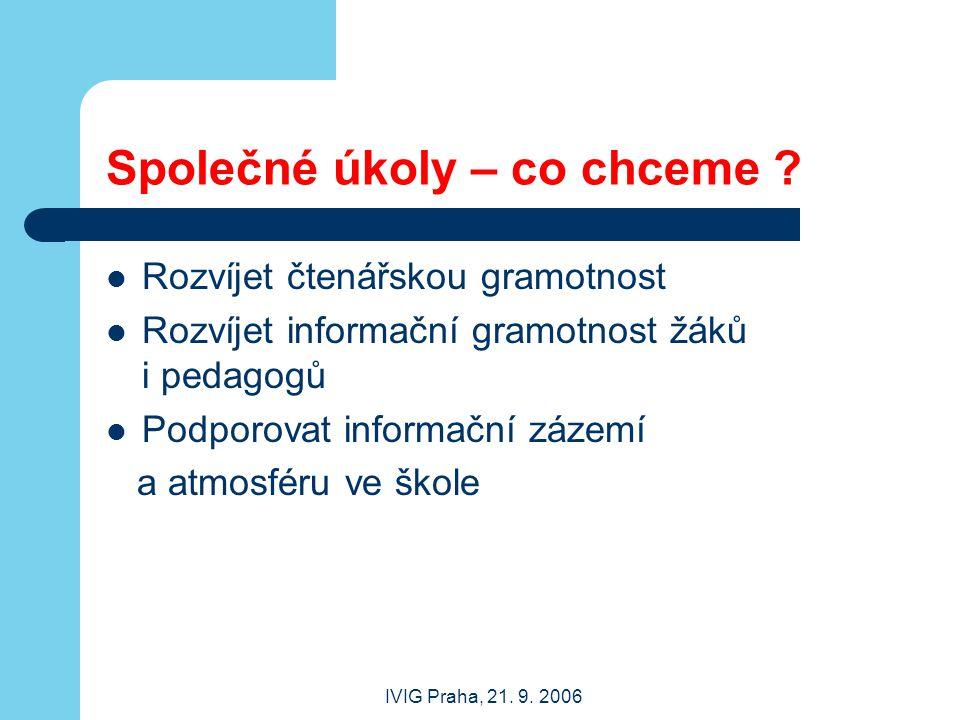 IVIG Praha, 21.9. 2006 Společné úkoly – co chceme .