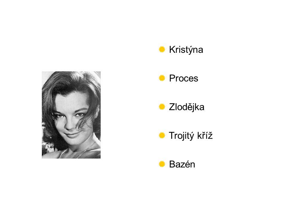  Kristýna  Proces  Zlodějka  Trojitý kříž  Bazén