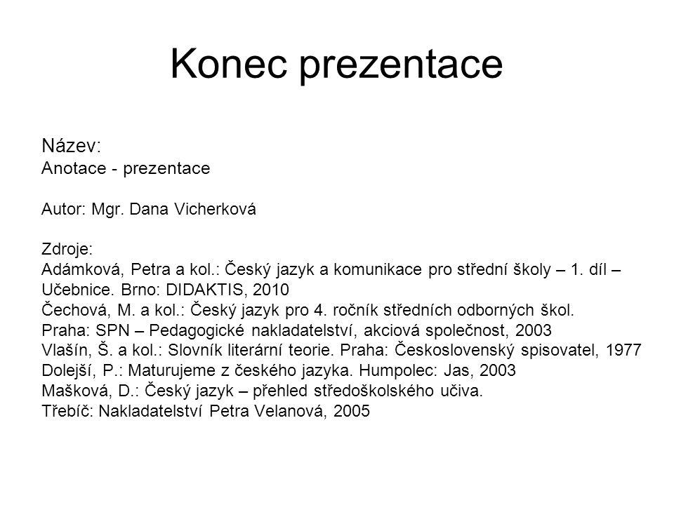 Konec prezentace Název: Anotace - prezentace Autor: Mgr.