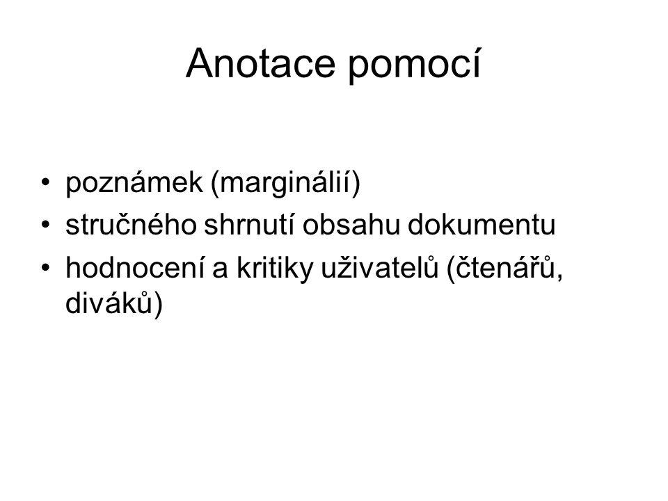 Anotace v lingvistice Doplnění průvodního textu o slovní rozbor každého jednotlivého slova.