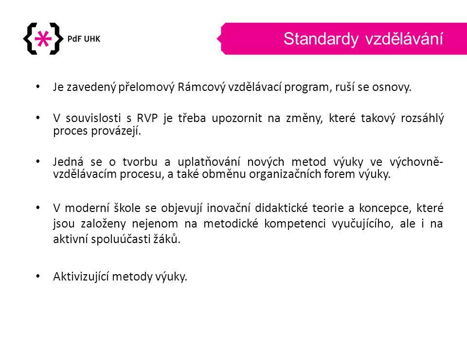 Standardy vzdělávání Je zavedený přelomový Rámcový vzdělávací program, ruší se osnovy.