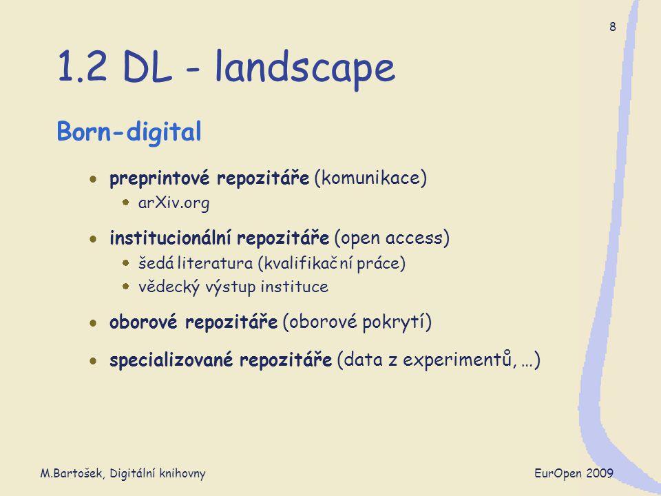M.Bartošek, Digitální knihovny EurOpen 2009 29 4.1 Co je DML-CZ 1.