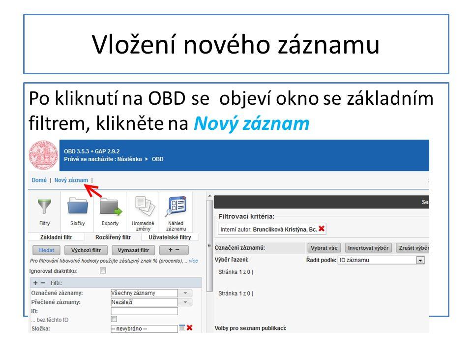 Základní formulář záznamu vyžaduje vyplnění povinných základních údajů, bez vyplnění nelze pokračovat zároveň zkontroluje duplicity