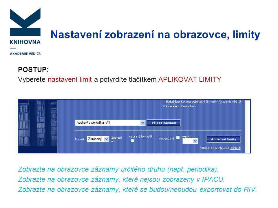 Nastavení zobrazení na obrazovce, limity POSTUP: Vyberete nastavení limit a potvrdíte tlačítkem APLIKOVAT LIMITY Zobrazte na obrazovce záznamy určitéh