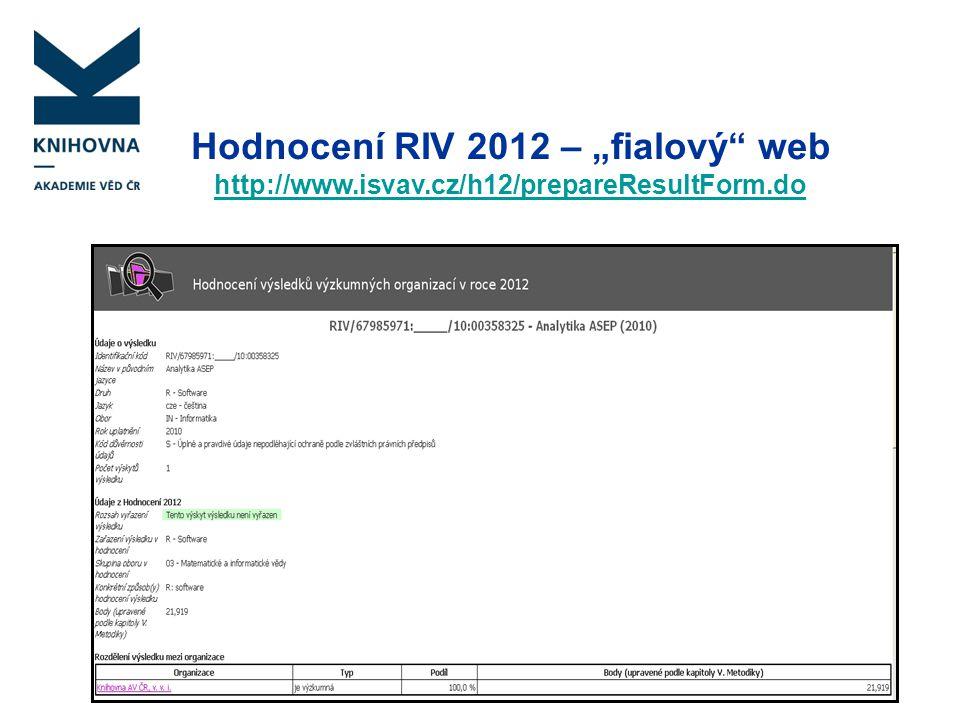 """Hodnocení RIV 2012 – """"fialový"""" web http://www.isvav.cz/h12/prepareResultForm.do"""