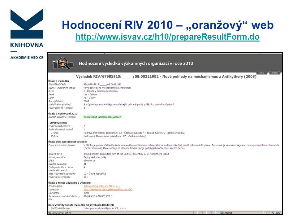 "Hodnocení RIV 2010 – ""oranžový"" web http://www.isvav.cz/h10/prepareResultForm.do http://www.isvav.cz/h10/prepareResultForm.do"