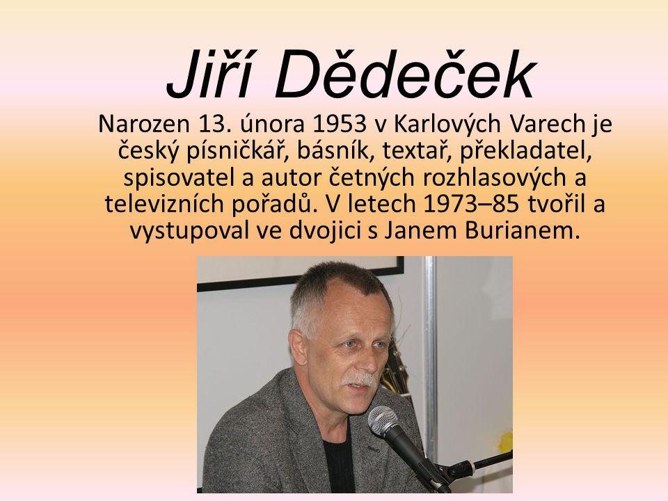 Jiří Dědeček Narozen 13.