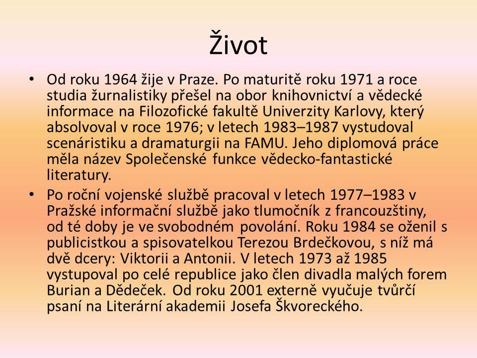 Život Od roku 1964 žije v Praze.