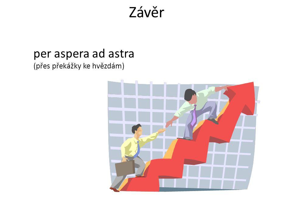 Závěr per aspera ad astra (přes překážky ke hvězdám)