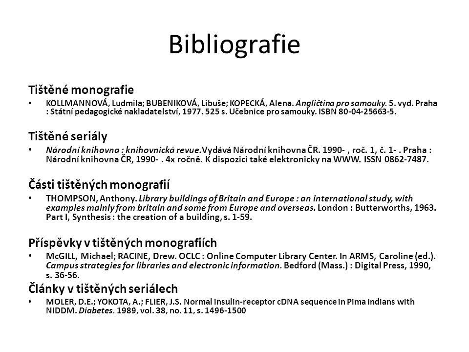 Bibliografie Tištěné monografie KOLLMANNOVÁ, Ludmila; BUBENIKOVÁ, Libuše; KOPECKÁ, Alena. Angličtina pro samouky. 5. vyd. Praha : Státní pedagogické n