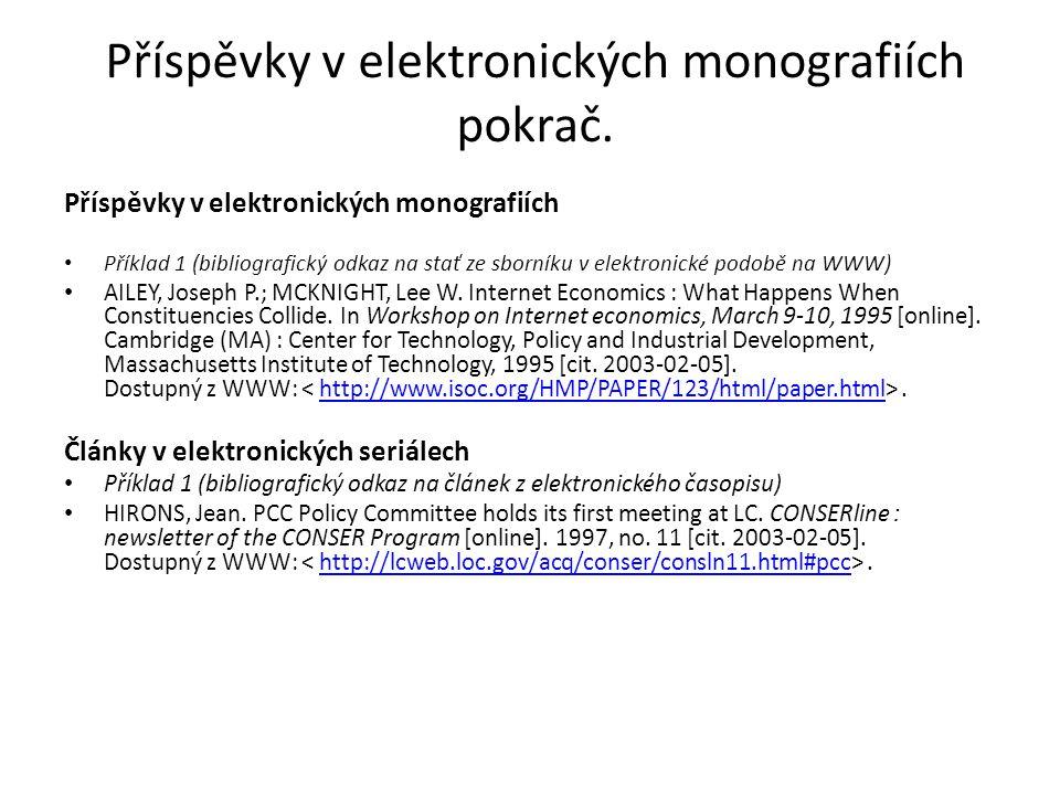 Příspěvky v elektronických monografiích pokrač. Příspěvky v elektronických monografiích Příklad 1 (bibliografický odkaz na stať ze sborníku v elektron