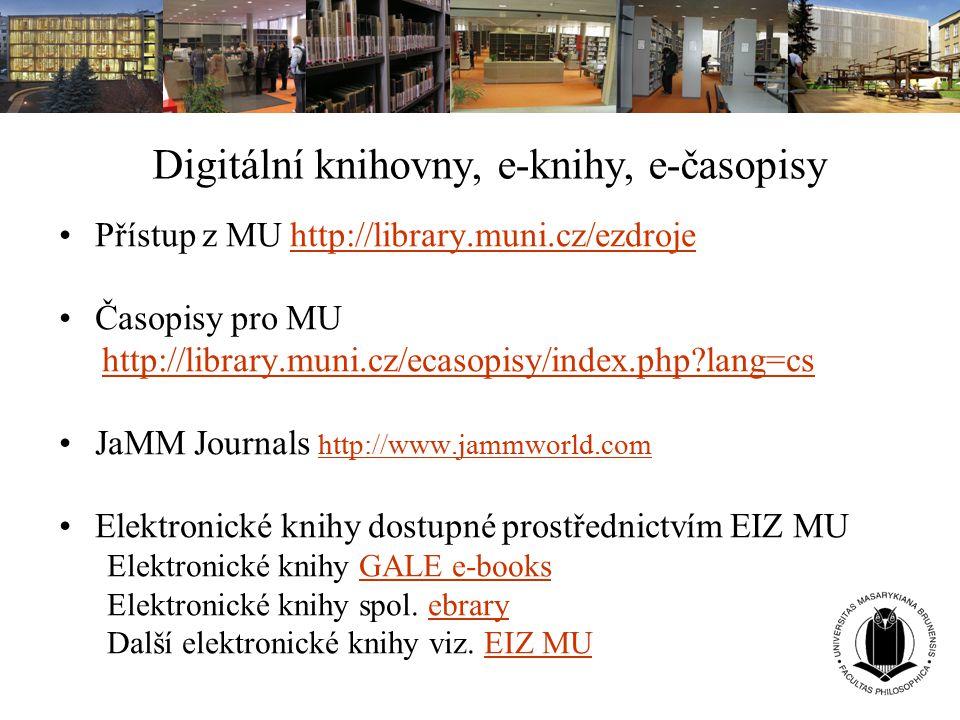 Digitální knihovny, e-knihy, e-časopisy Přístup z MU http://library.muni.cz/ezdrojehttp://library.muni.cz/ezdroje Časopisy pro MU http://library.muni.