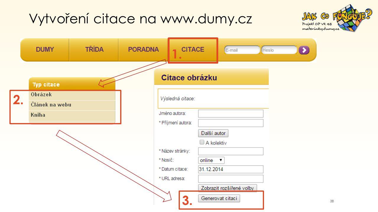 38 Vytvoření citace na www.dumy.cz 1. 2. 3.