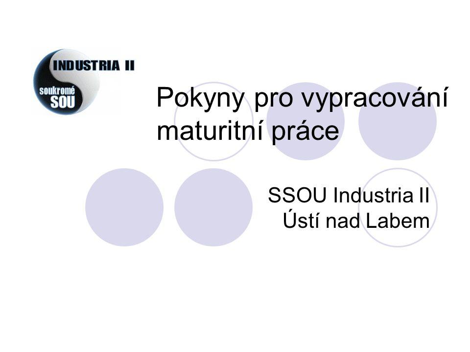 Pokyny pro vypracování maturitní práce SSOU Industria II Ústí nad Labem