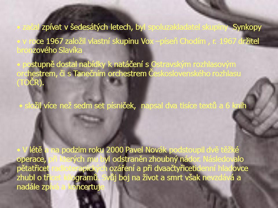  10.3.1944  11.2.2009 zpěvák, skladatel, hudebník, spisovatel