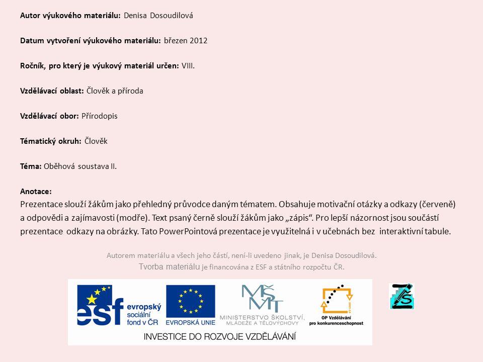 Autor výukového materiálu: Denisa Dosoudilová Datum vytvoření výukového materiálu: březen 2012 Ročník, pro který je výukový materiál určen: VIII. Vzdě