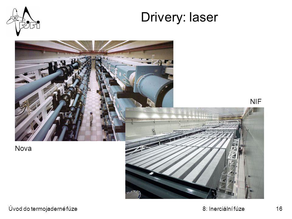 Úvod do termojaderné fúze8: Inerciální fúze16 Drivery: laser Nova NIF